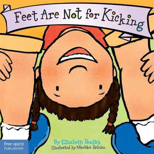 Feet Are Not for Kicking By Verdick, Elizabeth/ Heinlen, Marieka (ILT)
